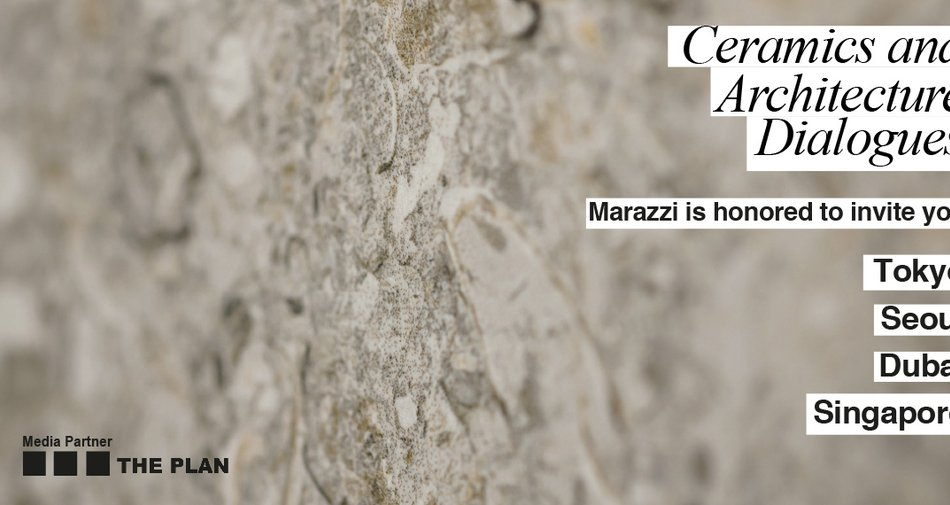 Marazzi in Tokyo, Seoul, Dubai and Singapore with top-tier architects and designers
